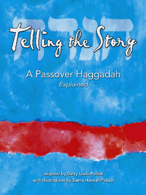 Telling The Story Haggadah