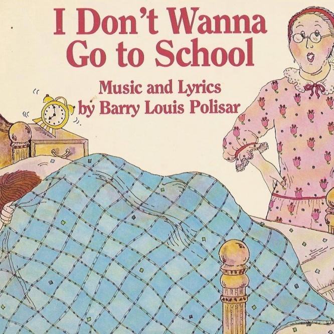 I Don't Wanna Go to School
